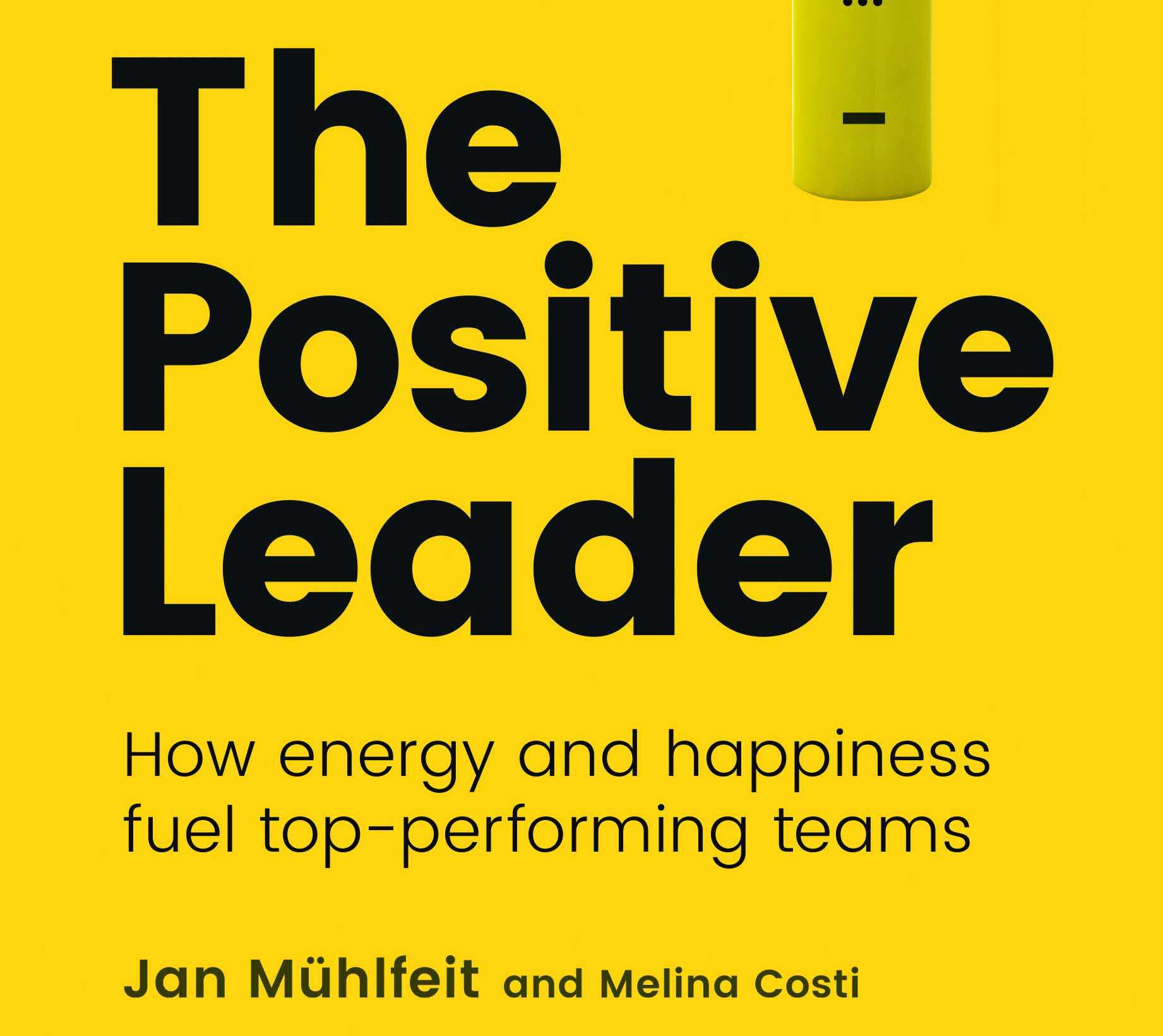 Fuelling success through happiness: Positive leadership